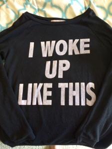 i woke up like this sweatshirt beyonce